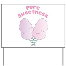 Pure Sweetness Yard Sign
