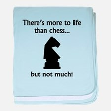More To Life Than Chess baby blanket