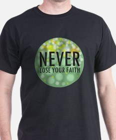 Never Lose your Faith T-Shirt