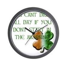WHITE - YOU CANT DRINK ALL DAY IF YOU D Wall Clock