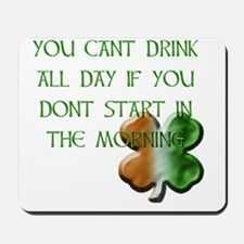 WHITE - YOU CANT DRINK ALL DAY IF YOU DO Mousepad