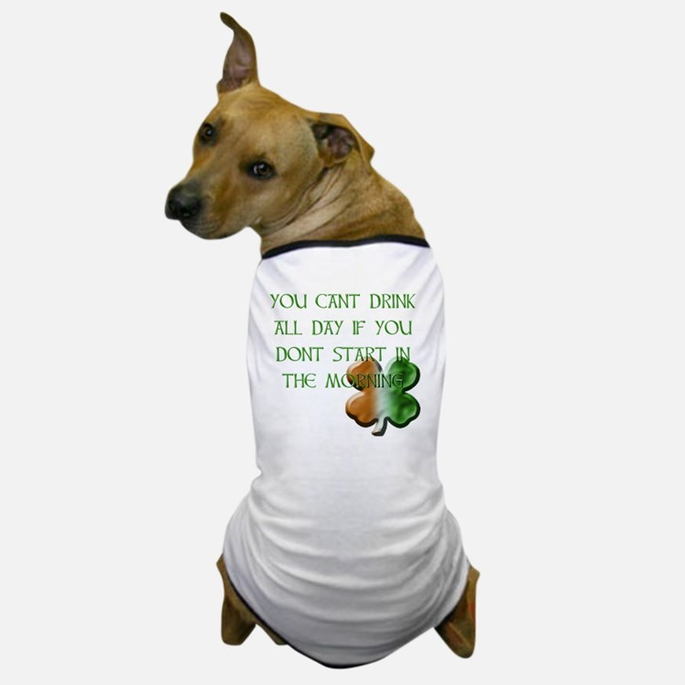 WHITE - YOU CANT DRINK ALL DAY IF YOU  Dog T-Shirt