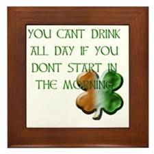 WHITE - YOU CANT DRINK ALL DAY IF YOU  Framed Tile
