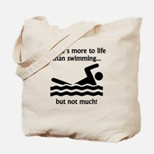 More To Life Than Swimming Tote Bag