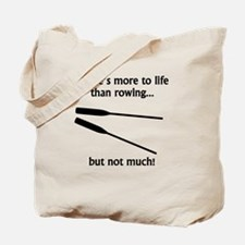 More To Life Than Rowing Tote Bag