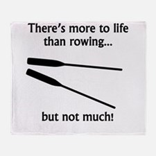 More To Life Than Rowing Throw Blanket