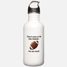 More To Life Than Football Sports Water Bottle