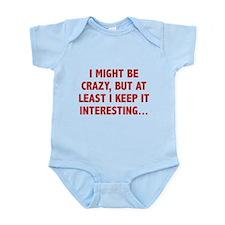 I Might Be Crazy Infant Bodysuit