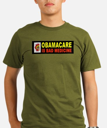 OBAMACARE BAD MEDICINE_001 T-Shirt