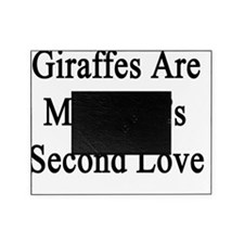 Giraffes Are My Wife's Second Love  Picture Frame