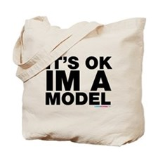 It's Ok Im A Model Tote Bag