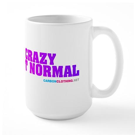 Im Not Crazy Im Just Not Normal Large Mug