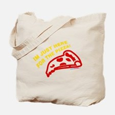 I'm Just Here For The Pizza Tote Bag