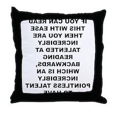 Reading Backwards Useless Talent Throw Pillow