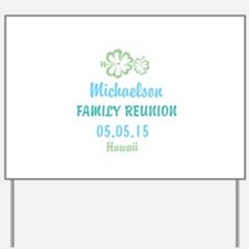 Your own name Family Reunion Hawaii Yard Sign