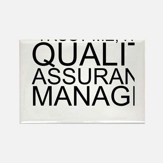 Trust Me, I'm A Quality Assurance Manager Magn