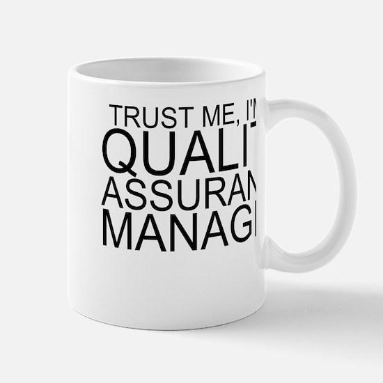 Trust Me, I'm A Quality Assurance Manager Mugs