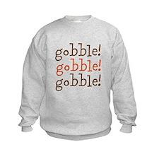 gobble! gobble! gobble! Sweatshirt