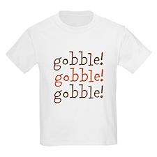 gobble! gobble! gobble! T-Shirt