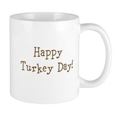 Happy Turkey Day! Mugs