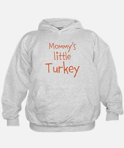 Mommys little Turkey Hoodie