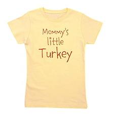 Mommys little Turkey Girl's Tee
