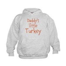 Daddys little Turkey Hoodie