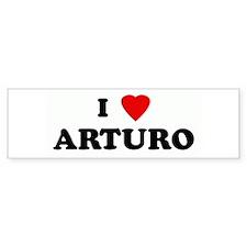 I Love ARTURO Bumper Bumper Sticker