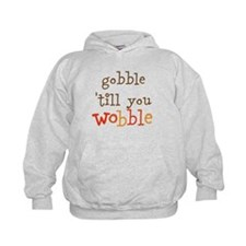 gobble till you wobble Hoodie