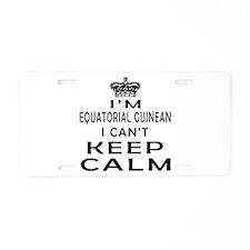 I Am Equatorial Guinean I Can Not Keep Calm Alumin