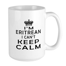 I Am Eritrean I Can Not Keep Calm Mug