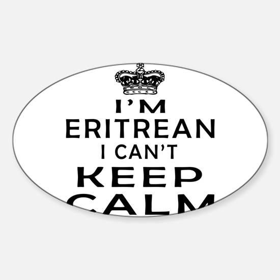 I Am Eritrean I Can Not Keep Calm Sticker (Oval)