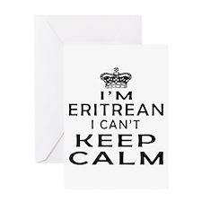 I Am Eritrean I Can Not Keep Calm Greeting Card