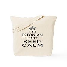 I Am Estonian I Can Not Keep Calm Tote Bag