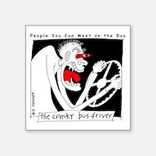"""The(dark) Cranky Bus Driver Square Sticker 3"""" x 3"""""""