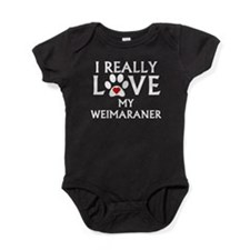 I Really Love My Weimaraner Baby Bodysuit