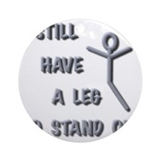 I Still Have A Leg to Stand On, sil Round Ornament