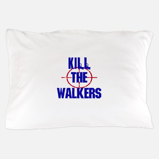 Kill The Walkers Pillow Case