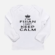 I Am Fijian I Can Not Keep Calm Long Sleeve Infant