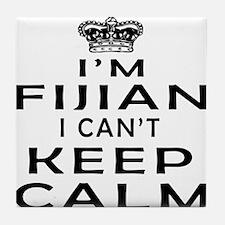 I Am Fijian I Can Not Keep Calm Tile Coaster