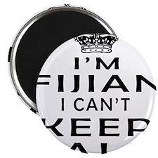 I Am Fijian I Can Not Keep Calm Magnet