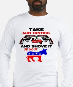 Shove It Up Your! Long Sleeve T-Shirt