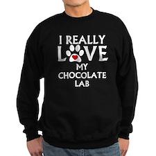 I Really Love My Chocolate Lab Sweatshirt