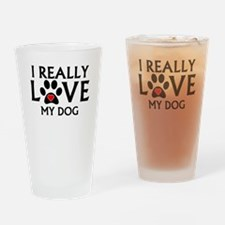 I Really Love My Dog Drinking Glass