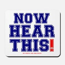 NOW HEAR THIS! Mousepad