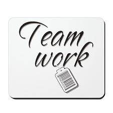 Teamwork -- Priceless Mousepad