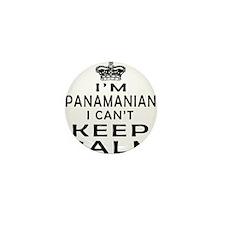 I Am Panamanian I Can Not Keep Calm Mini Button
