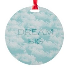 Dream big Ornament