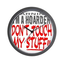 DON'T TOUCH MY STUFF Wall Clock