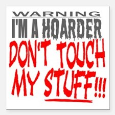 """DON'T TOUCH MY STUFF Square Car Magnet 3"""" x 3"""""""